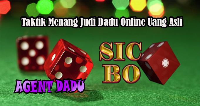 Taktik Menang Judi Dadu Online Uang Asli