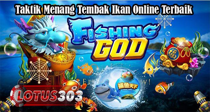 Taktik Menang Tembak Ikan Online Terbaik