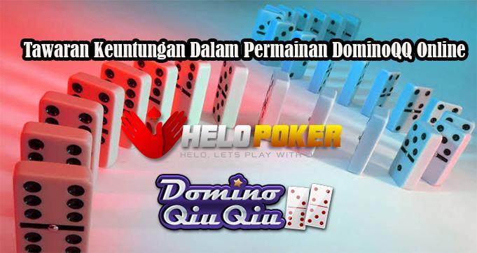 Tawaran Keuntungan Dalam Permainan DominoQQ Online