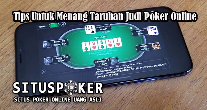 Tips Untuk Menang Taruhan Judi Poker Online