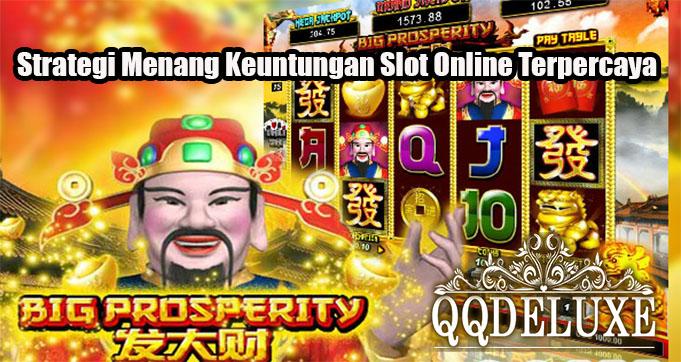Strategi Menang Keuntungan Slot Online Terpercaya